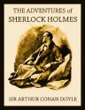 THE ADVENTURES OF SHERLOCK HOLMES (illustrated, complete, and unabridged with the original illustrations) - Arthur Conan Doyle