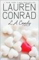 L.A. Candy - Lauren Conrad