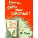 How the Grinch Stole Christmas - Dr. Seuss
