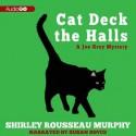 Cat Deck the Halls: A Joe Grey Mystery - Shirley Rousseau Murphy, Susan Boyce