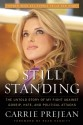Still Standing: The Untold Story of My Fight Against Gossip, Hate, and Political Attacks - Carrie Prejean