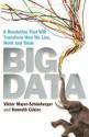 Big Data: A Revolution That Will Transform How We Live, Work and Think - Viktor Mayer-Schönberger