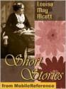 Short Stories by Louisa May Alcott - Louisa May Alcott
