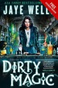 Dirty Magic - (Extended Free Preview) - Jaye Wells