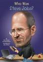 Who Was Steve Jobs? - Pamela Pollack, Meg Belviso, Nancy Harrison, John O'Brien