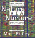 Nature Via Nurture CD: Genes, Experience, and What Makes Us Human - Matt Ridley