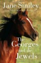 The Georges and the Jewels: Book One of the Horses of Oak Valley Ranch - Jane Smiley