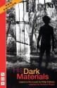 His Dark Materials: New Edition - Philip Pullman, Nicholas Wright