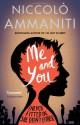 Me and You. by Niccol Ammaniti - Niccolò Ammaniti