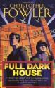Full Dark House: (Bryant & May Book 1) - Christopher Fowler