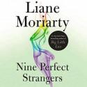 Nine Perfect Strangers - Liane Moriarty, Caroline Lee