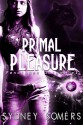 Primal Pleasure - Sydney Somers