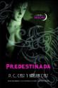 Predestinada (Trakatrá) (Spanish Edition) - P.C. Cast, Kristin Cast