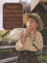 The Boy Who Saved Cleveland - James Cross Giblin, Michael Dooling