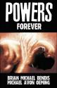 Powers, Vol. 7: Forever - Brian Michael Bendis, Michael Avon Oeming