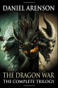 The Dragon War: The Complete Trilogy - Daniel Arenson
