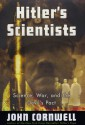 Hitler's Scientists: Science, War and the Devil's Pact - John Cornwell