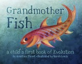Grandmother Fish: a child's first book of Evolution - Jonathan Tweet, Karen Lewis