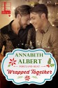 Wrapped Together - Annabeth Albert