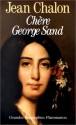 Chere George Sand - Jean Chalon