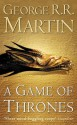 A Game of Thrones (A Song of Ice and Fire) - George R.R. Martin