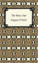 The Hairy Ape - Eugene O'Neill