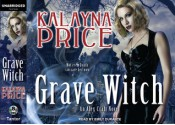 Grave Witch - Kalayna Price, Emily Durante