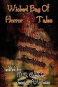 Wicked Bag of Horror Tales - Jessica A. Weiss, M.S. Gardner, Patricia Puckett