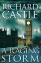 A Raging Storm (part 2 of the Derrick Storm Trilogy) (Derrick Storm Trilogy E-Shorts) - Richard Castle