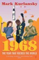 1968: The Year that Rocked the World - Mark Kurlansky