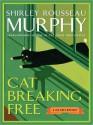 Cat Breaking Free (Joe Grey Series #11) - Shirley Rousseau Murphy, William Dufris