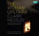 The Woman Upstairs - Claire Messud, Cassandra Campbell