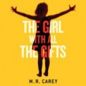 The Girl with All the Gifts (Audible Audio) - M.R. Carey, Finty Williams