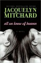 All We Know of Heaven - Jacquelyn Mitchard