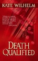 Death Qualified - A Mystery of Chaos - Kate Wilhelm