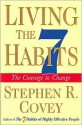 Living the 7 Habits-the Courage to Change - Stephen R. Covey