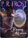 Faery Moon - P.R. Frost