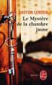 Le mystère de la chambre jaune - Gaston Leroux