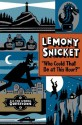 Who Could That Be At This Hour?: All the Wrong Questions, Book One - Lemony Snicket