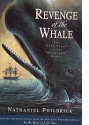 Revenge of the Whale: The True Story of the Whaleship Essex - Nathaniel Philbrick