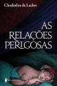 As relações perigosas (Portuguese Edition) - Pierre Choderlos de Laclos