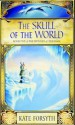 The Skull of the World (The Witches of Eileanan, # 5) - Kate Forsyth