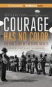 Courage Has No Color, the True Story of the Triple Nickles: America's First Black Paratroopers - Tanya Lee Stone, J.D. Jackson