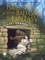 Hags, Sirens, and Other Bad Girls of Fantasy - Denise Little