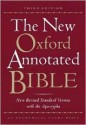 The New Oxford Annotated Bible with the Apocrypha, Third Edition, New Revised Standard Version - Anonymous, Michael D. Coogan, Marc Zvi Brettler, Carol A. Newsom