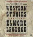 The Complete Western Stories of Elmore Leonard (Audio) - Elmore Leonard, Henry Rollins