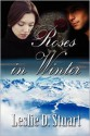 Roses in Winter - Leslie D. Stuart