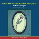 The Case of the Bizarre Bouquets - Nancy Springer, Katherine Kellgren