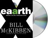 Eaarth: Making a Life on a Tough New Planet - Bill McKibben, Adam Grupper