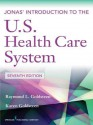Jonas' Introduction to the U.S. Health Care System, 7th Edition - Steven Jonas